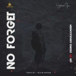 "AB1 – ""No Forget"" ft. Eedris Abdulkareem"
