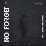 """AB1 – """"No Forget"""" ft. Eedris Abdulkareem"""