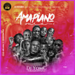 "[Mixtape] DJ Yomc – ""Amapiano Mix"" (Vol.2)"