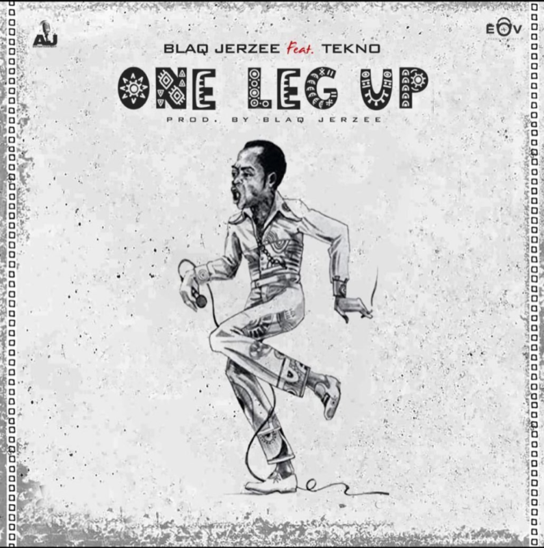 Blaq Jerzee Tekno One Leg Up