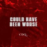 "CDQ – ""Could Have Been Worse"" (Prod. Masterkraft)"