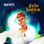 "Marcykeyz – ""DvibeGoddess EP"""