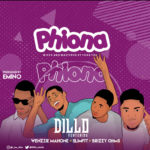 """Dillo – """"Phiona"""" ft. Wenzzie Mahone, Slimfit, Brizzy Ohms"""
