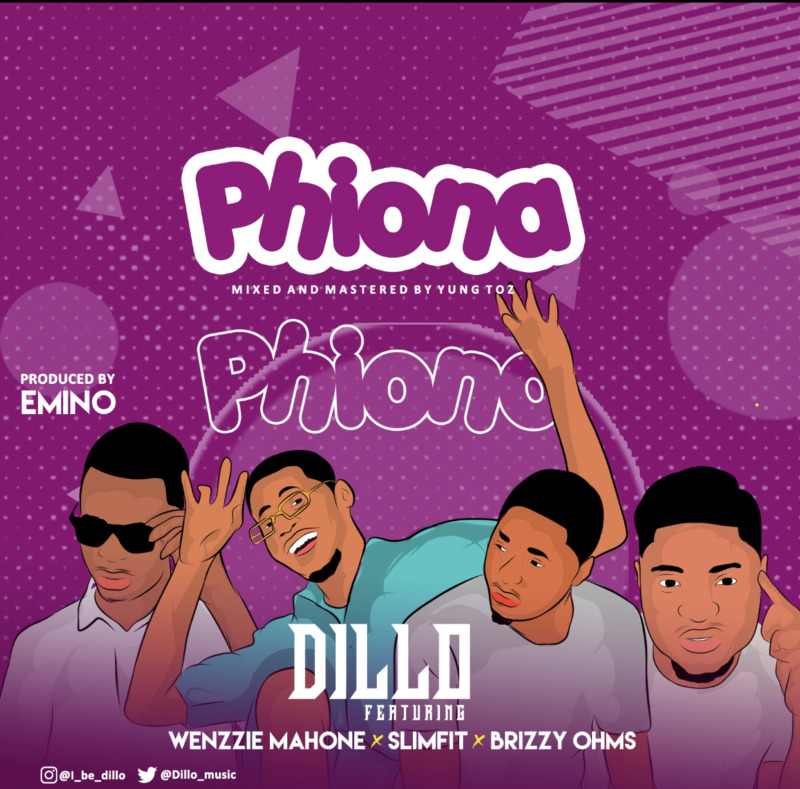 """Dillo – """"Phiona"""" ft. Wenzzie Mahone, Slimfit, Brizzy Ohms 1"""