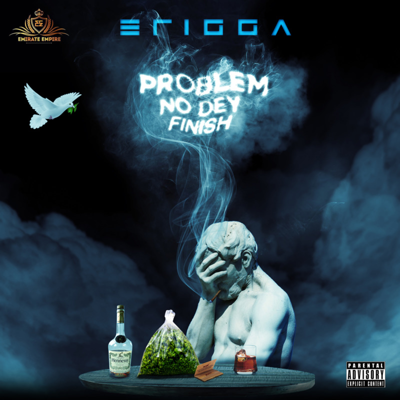 Erigga Problem No Dey Finish Lyrics