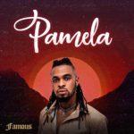 [Music] Famous – Pamela