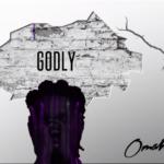 "Omah Lay – ""Godly"""