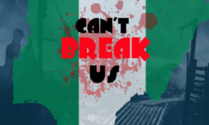 Great Adamz Can't Break Us (Lekki Massacre)