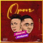 """Abami OG – """"Opoor"""" ft. Shallyposh (Prod. Toblez)"""