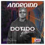 "Androidd – ""Dotido"""