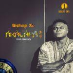 "[Audio + Video ] Bishop XL – ""Akalaka"""