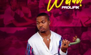Prolifik - You Say Wetin?