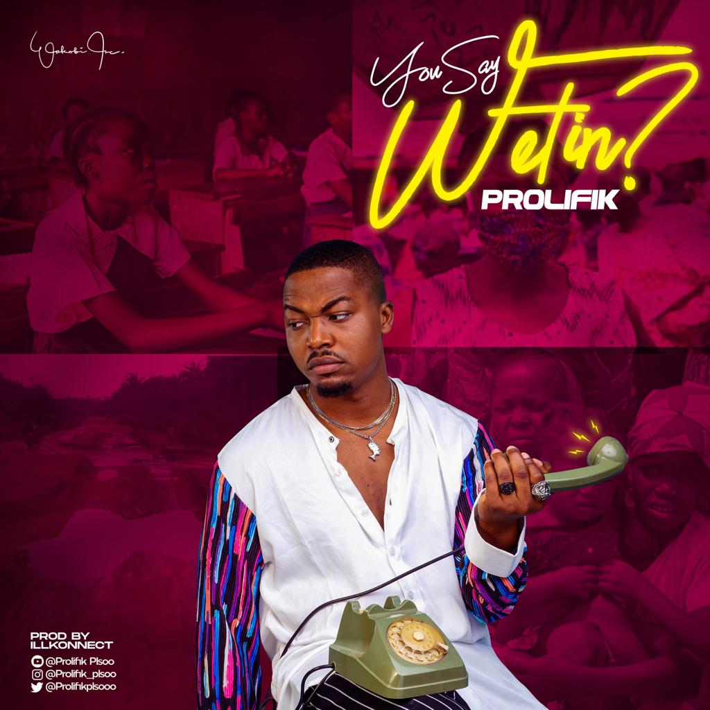 Prolifik - You Say Wetin?