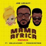 """Joe Legacy – """"Mama Africa Remix"""" ft Mel B Akwen, Prince Patrice"""