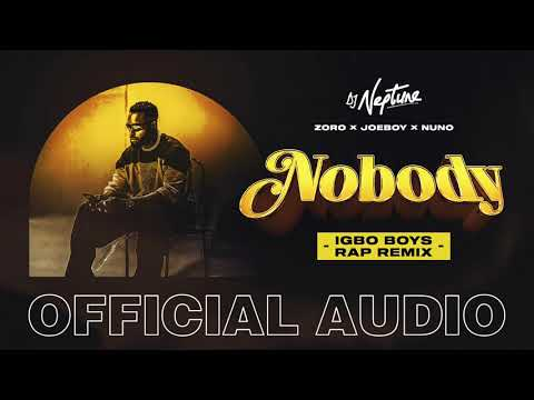 DJ Neptune Nobody (Igbo Boys Rap Remix) Joeboy, Nuno, Zoro