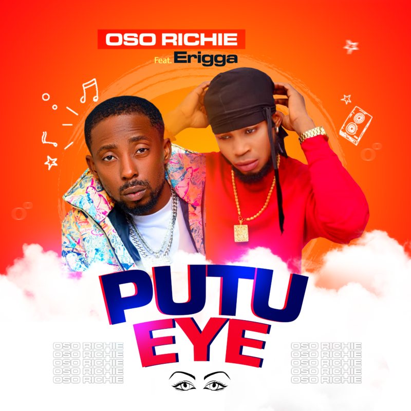 "Oso Richie x Erigga – ""Putu Eye"" (Prod. by Ftone) 1"