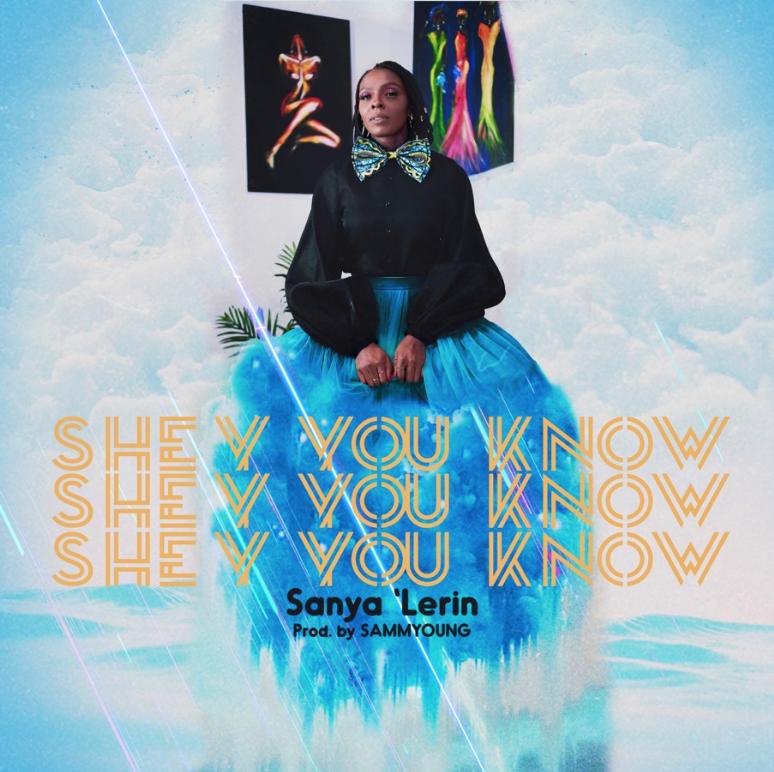 Sanya 'Lerin Shey You Know