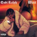 "Qudi Ralph – ""Wait"""
