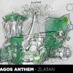 "Zlatan – ""Lagos Anthem Lyrics"""