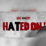 "Big Sheff – ""Hated On"""