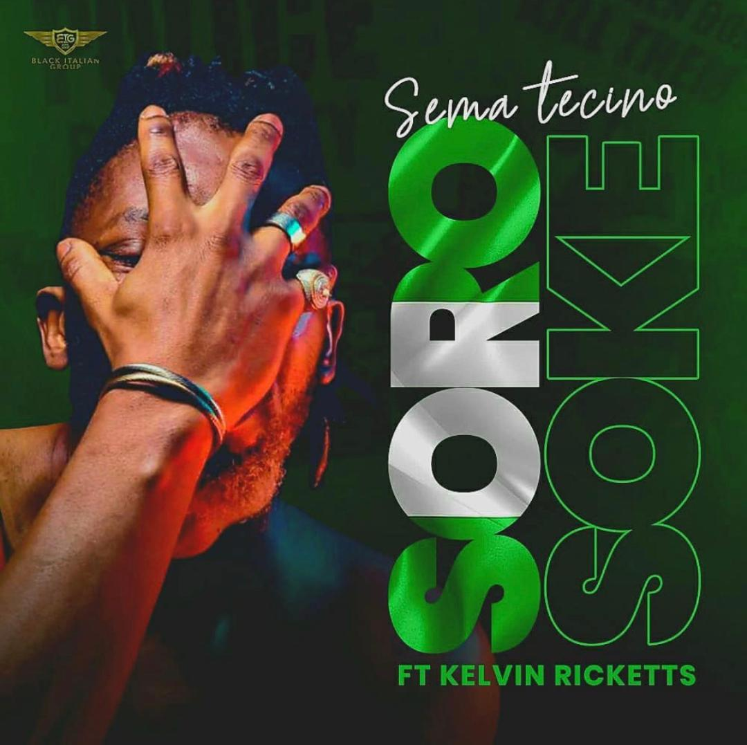 [Video] Sema Tecino – Soro Soke ft. Kelvin Ricketts 1