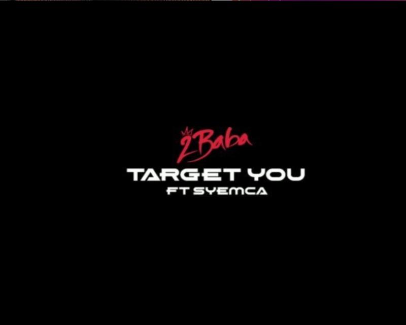 2Baba Target You Syemca
