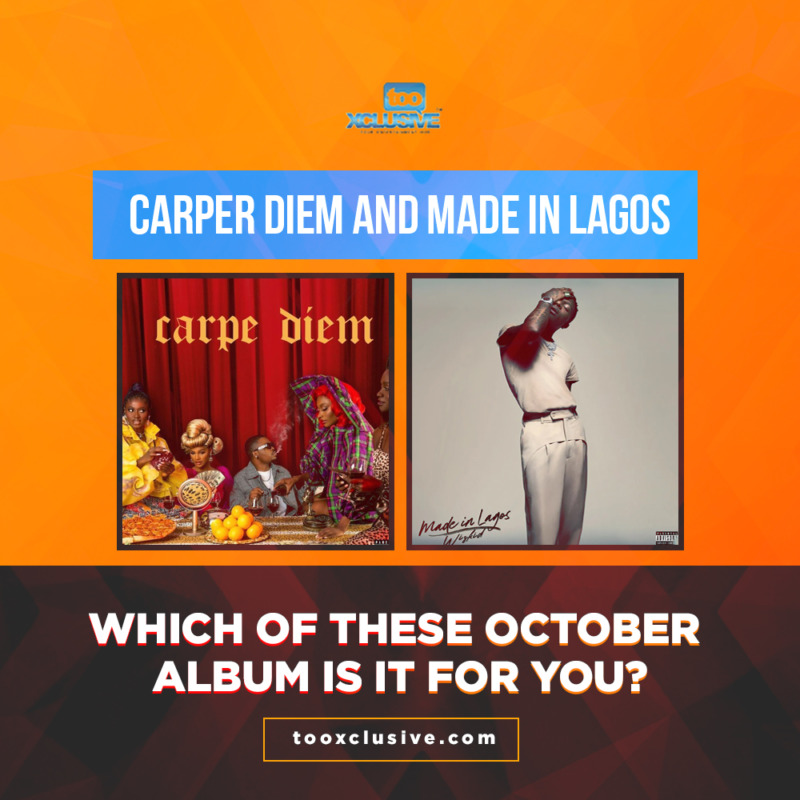 """Which Oct. Album You Feeling The Most?… Olamide's """"Carpe Diem"""" Or Wizkid's """"Made In Lagos"""" 1"""