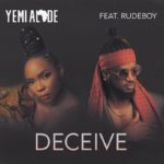 [Music] Yemi Alade – Deceive ft. Rudeboy (P-Square)