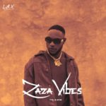 "[Album] L.A.X – ""ZaZa Vibes"" ft. Peruzzi, Mr Eazi, Tekno & More"