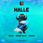 "SMGway – ""Halle"" ft. Reason Marley x Utfresh"