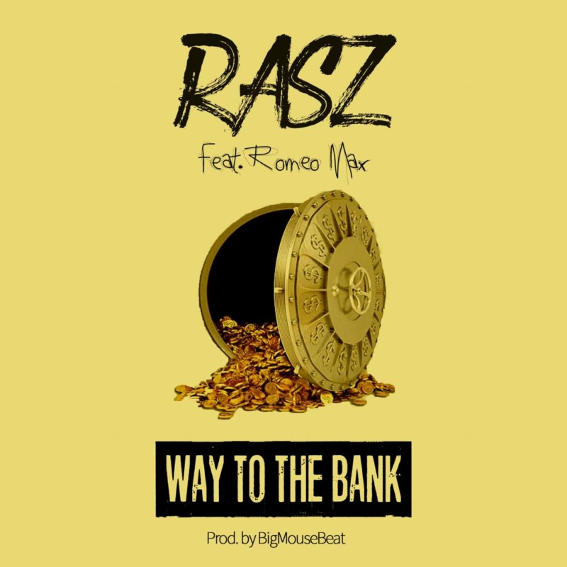 Rasz Way To The Bank Romeo Max
