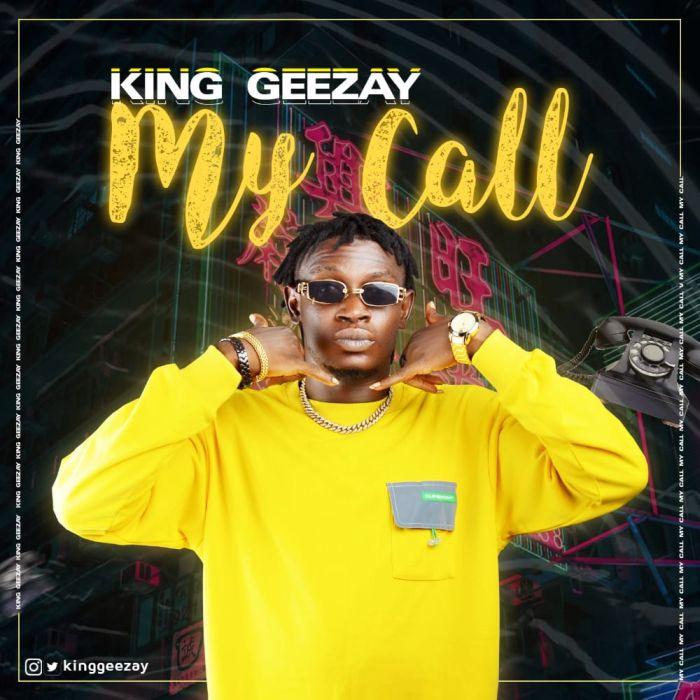 King Geezay My Call