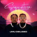 "[Album] Umu Obiligbo – ""Signature (Ife Chukwu Kwulu)"""