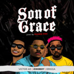 "Zinoboy – ""Son Of Grace"" ft. Erigga, Victor AD"