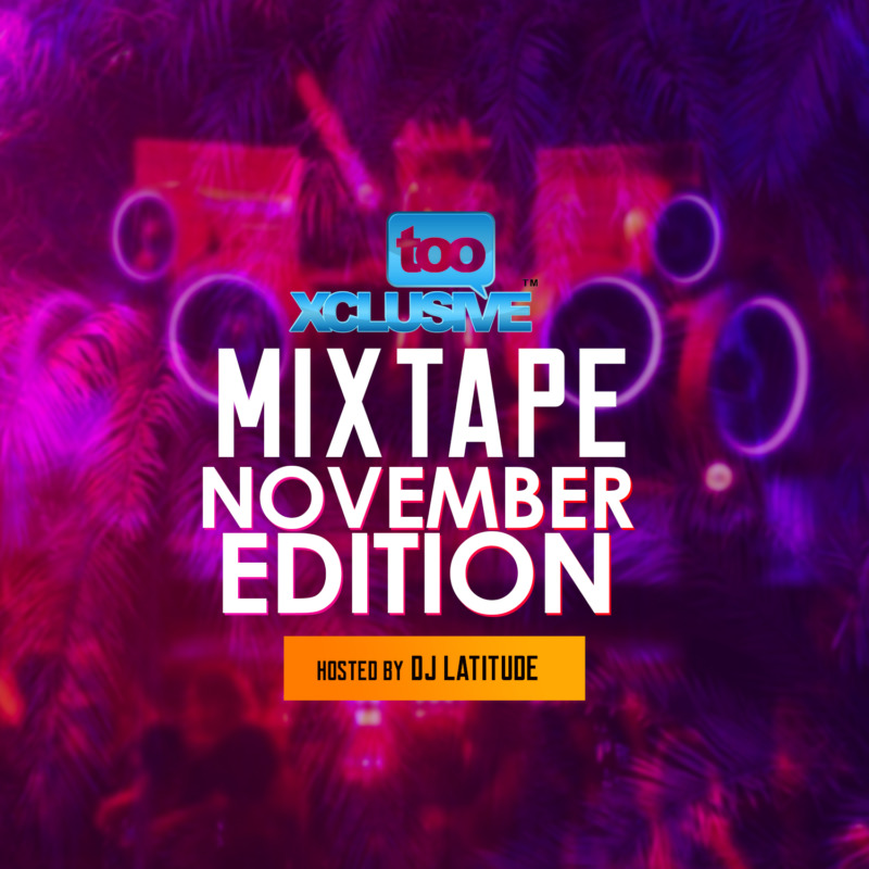 DJ Latitude Tooxclusive Mixtape November Edition