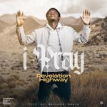 "Revelation Highway – ""iPray"" ft. Maya"