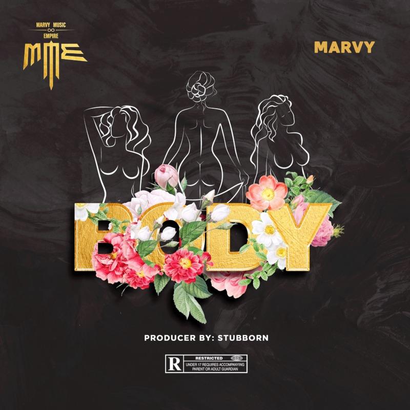 """Marvy – """"Body"""" (Prod. By StubbornBeatz)"""