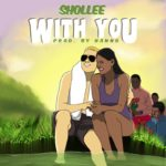 "Shollee – ""With You"""