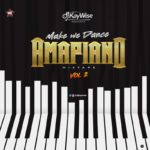"[Mixtape] DJ Kaywise – ""Amapiano Mix Vol. 2"" (MakeWeDance)"