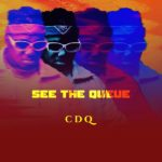 "[EP] CDQ – ""See The Queue"" ft. Timaya"