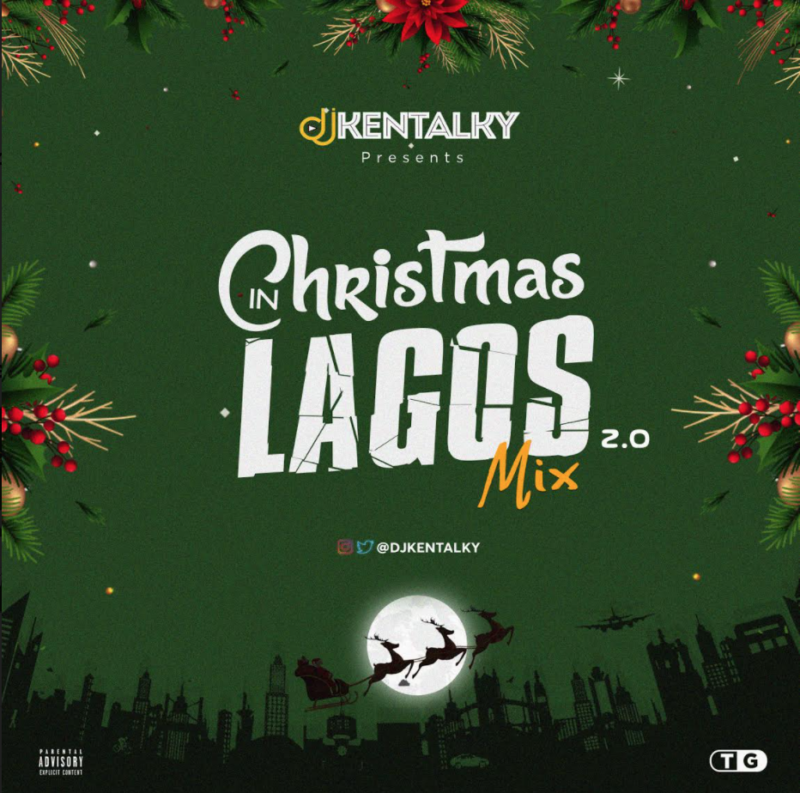 DJ Kentalky Christmas In Lagos Mix Vol. 2.0