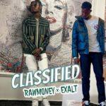 "Rawmoney × Exalt – ""Classified"""