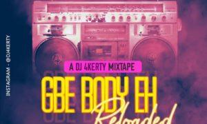DJ 4kerty Gbe Body Eh Reloaded Mix