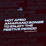 [Playlist] Hot Afro-Amapiano Songs To Enjoy The Festive!