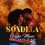 """[Video] Valee Music – """"Sondela"""" ft. Charlie Kay"""