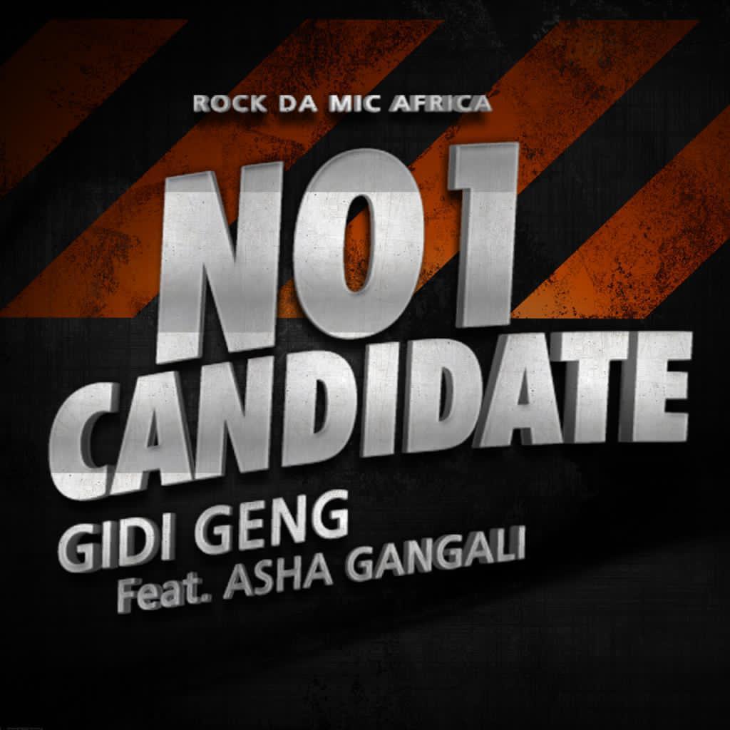"""Gidi Geng – """"No 1 Candidate"""" ft. Asha Gangali"""