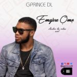 "[Video] Gprince DL – ""Emajere Ómó"""