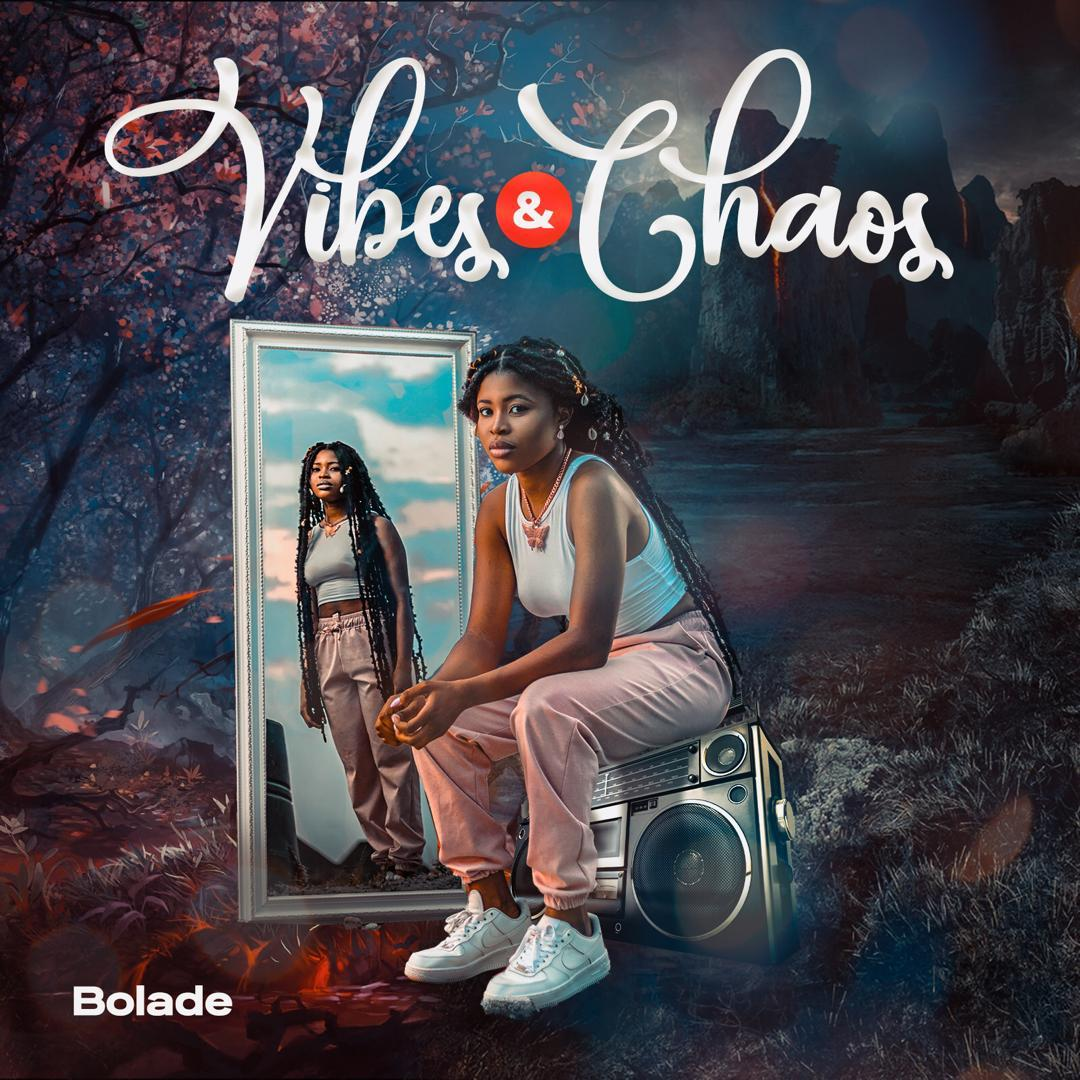 """[EP Premiere] Bolade – """"Vibes And Chaos"""""""