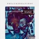 "Preachermafioso – ""Unknown Sojazz"""