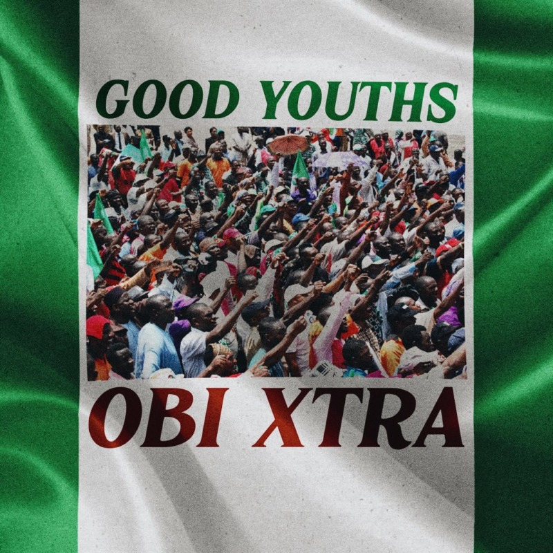 "[Audio + Video] Obi Xtra – ""Good Youths"""